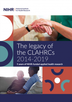 The legacy of the CLAHRCs 2014-19 – 5 years of NIHR-funded applied health research
